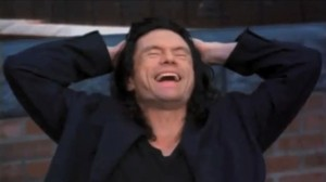 Tommy Wiseau Laughing