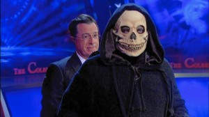 and on top of all of that...Stephen Colbert killed Death.